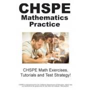 Chspe Mathematics Practice!: Chspe Math Exercises, Tutorials and Test Strategy!, Paperback