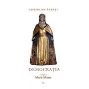 Democratia - o religie a Marii Mame sau Despre triumful Ereziei Europene (Volumul 2)/Coriolan Babeti