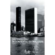 Sistemul ONU in contextul globalizarii: reforma ca vointa si reprezentare