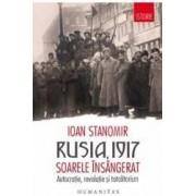 Rusia 1917. Soarele insangerat. Autocratie revolutie si totalitarism - Ioan Stanomir - PRECOMANDA