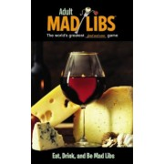 Eat, Drink, and Be Mad Libs, Paperback