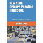 NEW YORK Drivers Practice Handbook: The Manual to prepare for New York Permit Test - More than 300 Questions and Answers, Paperback/Learner Editions