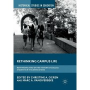 Rethinking Campus Life: New Perspectives on the History of College Students in the United States, Paperback/Christine A. Ogren