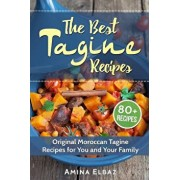 The Best Tagine Recipes: Original Moroccan Tagine Recipes for You and Your Family, Paperback/Amina Elbaz