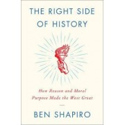 The Right Side of History by Ben Shapiro