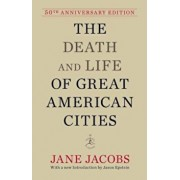 The Death and Life of Great American Cities, Hardcover/Jane Jacobs