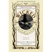 Wicked: The Life and Times of the Wicked Witch of the West, Paperback/Gregory Maguire