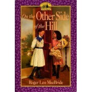 On the Other side of the Hill by Roger Lea MacBride