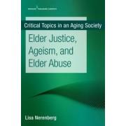 Elder Justice, Ageism, and Elder Abuse (Nerenberg Lisa)(Paperback / softback) (9780826147561)