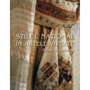 Stilul national in artele vizuale - Artele decorative - Maria Camelia Ene