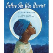Before She Was Harriet, Hardcover