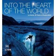 Into the Heart of the World: La Venta. 25 Years of Exploration, Hardcover/Antonio De Vivo