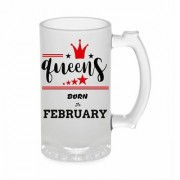 Crazy Sutra Funny and Cool Quote Queen Are Born In February Printed Frosted Glass Beer Mug for Friends/Brother/Boyfriend (500ml)