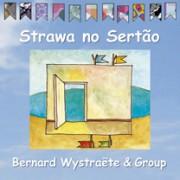 Muzica CD - ECM Records - Bernhard Wystraete: Strawa no Sertao