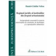 Regimul juridic al institutiilor din dreptul urbanismului - Daniel-Catalin Velicu