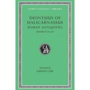 Roman Antiquities, Volume VI: Books 9.25-10 (Dionysius of Halicarnassus)(Cartonat) (9780674994164)