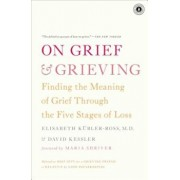 On Grief & Grieving: Finding the Meaning of Grief Through the Five Stages of Loss, Paperback/Elisabeth Kubler-Ross