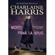 Morti pana la apus, Vampirii Sudului, Vol. 1/Charlaine Harris