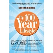 The 100 Year Lifestyle 2nd Edition: Breakthrough Solutions for Real, Lasting Personal and Cultural Change, Paperback/Eric Plasker DC