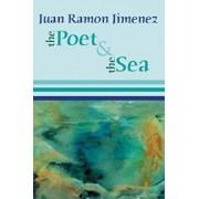 The Poet and the Sea, Paperback/Juan Ramon Jimenez