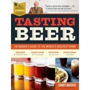 Tasting Beer, 2nd Edition: An Insider's Guide to the World's Greatest Drink, Hardcover