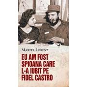Eu am fost spioana care l-a iubit pe Fidel Castro/Marita Lorenz