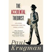 Accidental Theorist and Other Dispatches from the Dismal Science, Paperback/Paul Krugman
