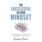 The Successful Author Mindset: A Handbook for Surviving the Writer's Journey, Paperback/Joanna Penn