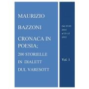 Maurizio Bazzoni Cronaca in poesia in dialett dul Varesott Bazzoni Maurizio(eBook)