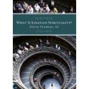 What Is Ignatian Spirituality?, Paperback