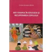 Art-terapia in educatia si recuperarea copilului - Cristina Georgina Eftimie
