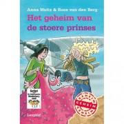 Geheim van…: Het geheim van de stoere prinses - Anna Woltz en Roos van den Berg