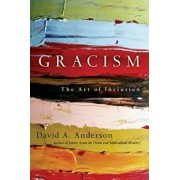 Gracism: The Art of Inclusion, Paperback/Dr David a. Anderson