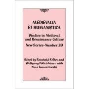 Medievalia et Humanistica, No. 39. Studies in Medieval and Renaissance Culture: New Series, Hardback/***
