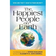 The Happiest People on Earth: The Long Awaited Personal Story of Demos Shakarian, Paperback/Elizabeth Sherrill