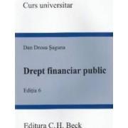Drept financiar public Ed.6 - Dan Drosu Saguna