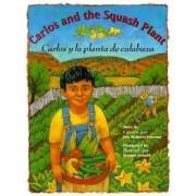 Carlos And The Squash Plant/Carlos y la Planta de Calabaza, Paperback