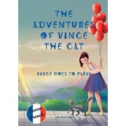The Adventures of Vince the Cat: Vince Goes to Paris, Paperback/Heidi Bryant