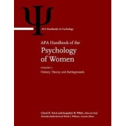 APA Handbook of the Psychology of Women: Volume 1: History, Theory, and Battlegrounds; Volume 2: Perspectives on Women's Private and Public Lives, Hardcover