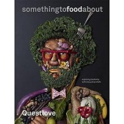Something to Food About by Questlove & Ben Greenman