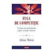 Fuga de competiție. O perspectiva instituționala asupra societații romanești