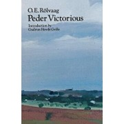 Peder Victorious: A Tale of the Pioneers Twenty Years Later, Paperback/O. E. Rolvaag