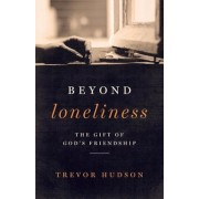 Beyond Loneliness: The Gift of God's Friendship, Paperback