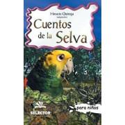 Cuentos de la Selva: Clasicos Para Ninos, Paperback/Horacio Quiroga