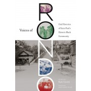 Voices of Rondo: Oral Histories of Saint Paul's Historic Black Community, Paperback