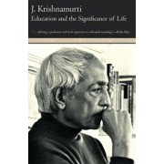 Education and the Significance of Life, Paperback/Jiddu Krishnamurti
