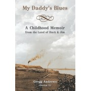 My Daddy's Blues: A Childhood Memoir from the Land of Huck & Jim, Paperback/Gregg Andrews