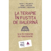 La terapie in fustita de balerina si alte povestiri de psihoterapie (eBook)