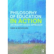 Philosophy of Education in Action - An Inquiry-Based Approach (Nicholson David W.)(Paperback) (9781138843059)