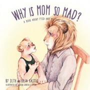 Why Is Mom So Mad': A Book about Ptsd and Military Families, Paperback/Seth Kastle